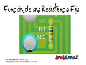 Función de una Resistencia Fija-Electrónica 0