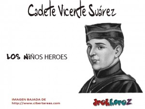 Cadete Vicente Suárez-los niños heroes 0