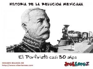 El Porfiriato casi 30 años -Historia de la Revolución Mexicana 0