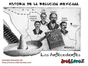 Los Antecedentes -Historia de la Revolución Mexicana 0