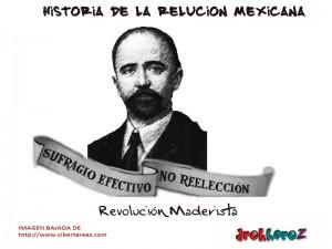 Revolución Maderista -Historia de la Revolución Mexicana 0