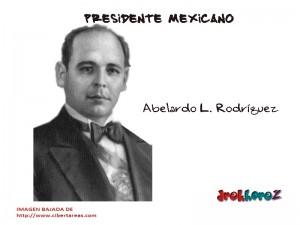 Abelardo L. Rodríguez – Presidente Mexicano 0