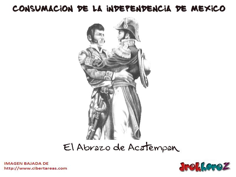 El Abrazo de Acatempan – Consumación de la Independencia de México ...