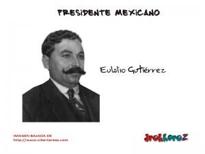 Eulalio Gutiérrez – Presidente Mexicano 0