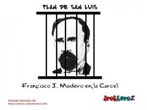 Francisco I. Madero en la Cárcel – Plan de San Luis 0