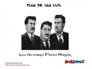 Los Hermanos Flores Magón – Plan de San Luis 0