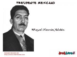 Miguel Alemán Valdes – Presidente Mexicano 0