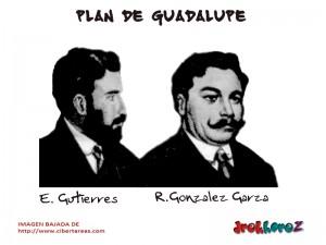 R.Gonzalez Garza y E. Gutierres – Plan de Guadalupe 0