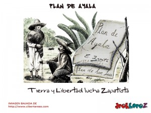 Tierra y Libertad lucha Zapatista – Plan de Ayala 0