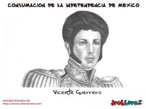 Vicente Guerrero – Consumación de la Independencia de México 0