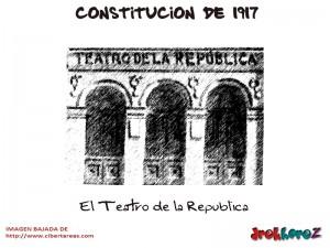 El Teatro de la Republica-Constitucion de 1917
