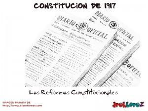 Las Reformas Constitucionales-Constitucion de 1917