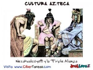 Nezahualcoyotl y la Triple Alianza-Cultura Azteca