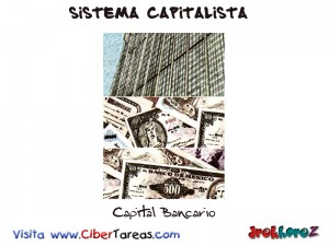 Capital Bancario-Sistema Capitalista