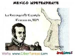 La Reconquista Española Fracasa 1829-Mexico Independiente