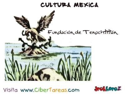 Fundacion de Tenochtitlan-Cultura Mexica.