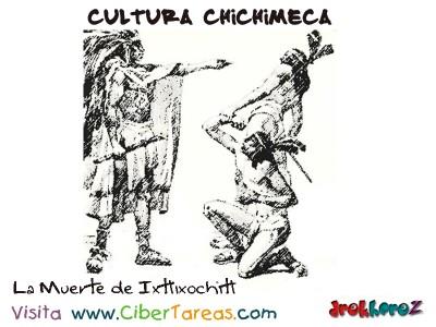 La Muerte de Ixtlixochitl-Cultura Chichimeca