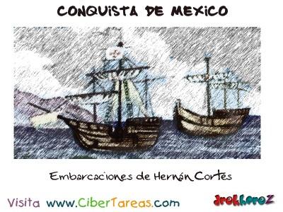 Embarcaciones de Hernán Cortés-Conquista de Mexico