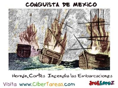 Hernán Cortes  Incendia las Embarcaciones-Conquista de Mexico