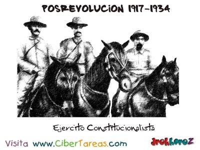 Ejercito Constitucionalista-Posrevolucion 1917-1934