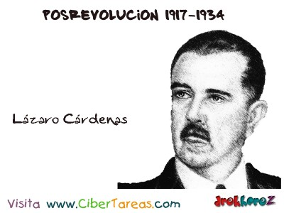 Lazaro Cardenas-Posrevolucion 1917-1934