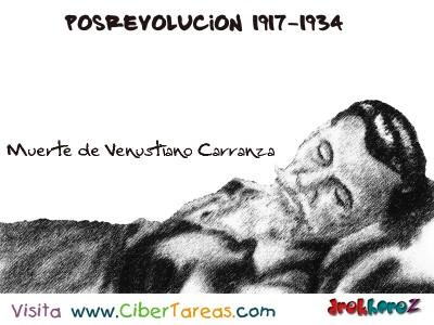 Muerte de Venustiano Carranza-Posrevolucion 1917-1934