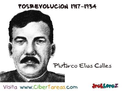 Plutarco Elias Calles-Posrevolucion 1917-1934