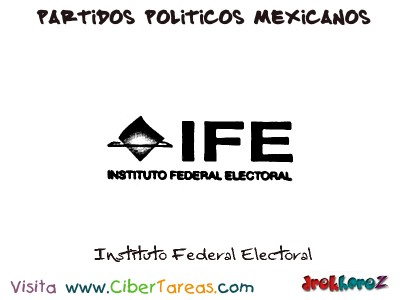 Instituto Federal Electoral-Partidos Politicos Mexicanos