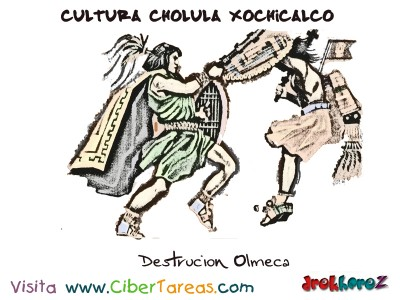 Destrucion Olmeca-Cultura Cholula Xochicalco