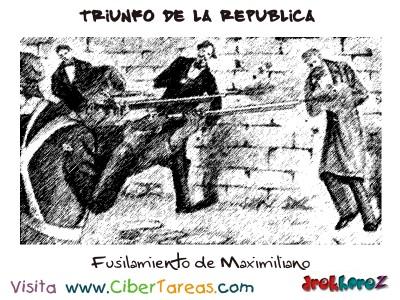 Fusilamiento de Maximiliano-Triunfo de la Republica