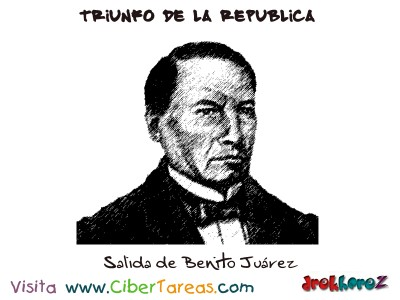 Salida de Benito Juarez-Triunfo de la Republica