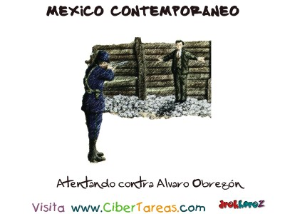 Atentado contra Alvaro Obegon - Mexico Contemporaneo