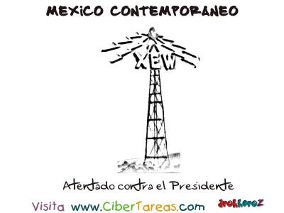 Atentado contra el Presidente - Mexico Contemporaneo