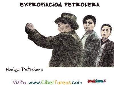 Huelga Petrolera - Expropiacion Petrolera