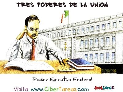 Poder Ejecutivo Federal -Tres Poderes de la Union
