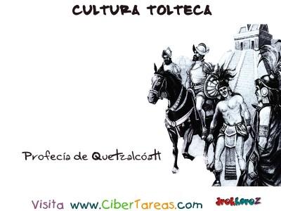 Profecia de Quetzalcoatl - Cultura Tolteca