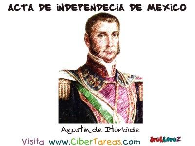 Agustin de Iturbide - Acta de Independencia de Mexico