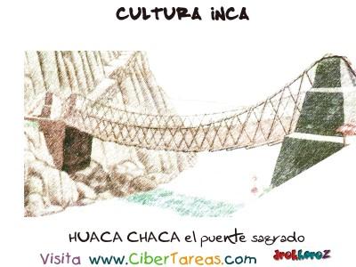 HUACA CHACA puente sagrado - Cultura Inca
