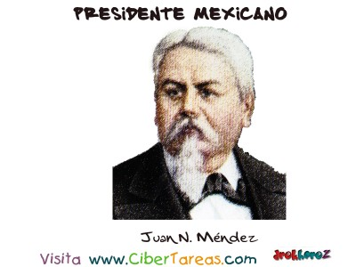 Juan N. Mendez - Presidente Mexicano