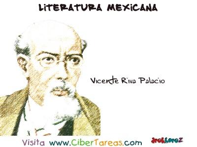 Vicente Riva Palacio - Literatura Mexicana