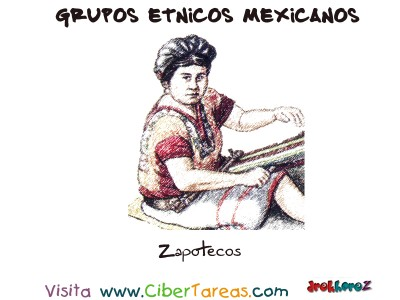 Zapotecos - Grupos Etnicos Mexicanos