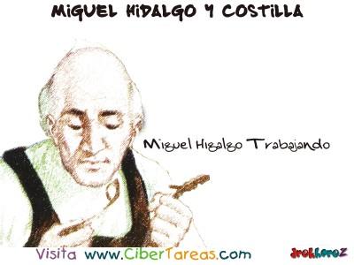 Trabajando - Miguel Hidalgo y Costilla
