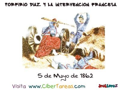 Cinco de Mayo - Porfirio Díaz y la Intervencion Francesa