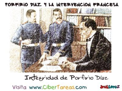 Integridad de Porfirio Diaz y la Intervencion Francesa