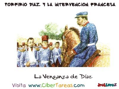 La Venganza - Porfirio Díaz y la Intervencion Francesa