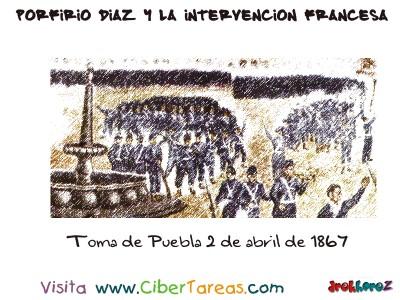 Toma de Puebla 2 de abril - Porfirio Díaz y la Intervencion Francesa