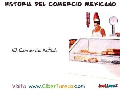 El Comercio Actual -Historia del Comercio Mexicano
