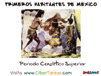 Periodo Cenolitico Superior - Primeros Habitantes de México