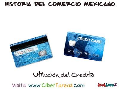 Utiliacion del Credito - Historia del Comercio Mexicano