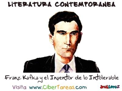 Franz Kafka y el Inventor de lo Intolerable - Literatura Contemporanea
